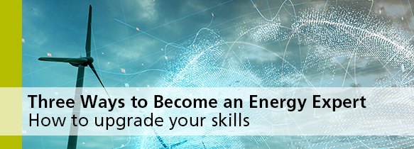 Three Ways to Become an Energy Expert